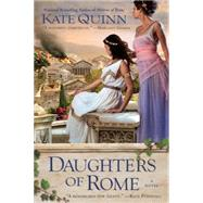 Daughters of Rome by Quinn, Kate, 9780425238974
