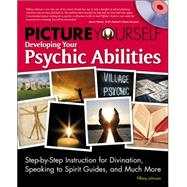 Picture Yourself Developing Your Psychic Abilities by Johnson, Tiffany, 9781598638974