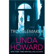 Troublemaker by Howard, Linda, 9780062418975
