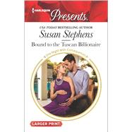 Bound to the Tuscan Billionaire by Stephens, Susan, 9780373138975