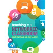 Teaching in a Networked Classroom by Savage; Jonathan, 9780415708975