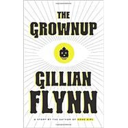 The Grownup by Flynn, Gillian, 9780804188975