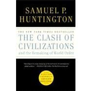 The Clash of Civilizations and the Remaking of World Order by Samuel P. Huntington, 9781451628975