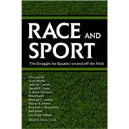 Race and Sport : The Struggle for Equality on and off the Field by Ross, Charles K., 9781578068975