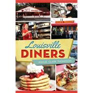 Louisville Diners by Thompson, Ashlee Clark, 9781626198975