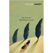 Far from the Madding Crowd by Hardy, Thomas, 9780099518976