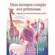 Dios siempre cumple sus promesas by Lucado, Max; Fortner, Tama (ADP); Trunfio, Alessia, 9781418598976