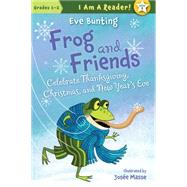Frog and Friends Celebrate Thanksgiving, Christmas, and New Year's Eve by Bunting, Eve; Masse, Josée, 9781585368976