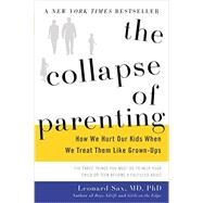 The Collapse of Parenting by Sax, Leonard, M.D., Ph.D., 9780465048977