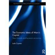 The Economic Ideas of Marx's Capital: Steps Towards Post-Keynesian Economics by Cuyvers; Ludo, 9781138938977