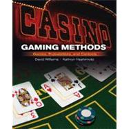 Casino Gaming Methods : An Inside Look at Casino Games, Probabilities, Security and Surveillance by Williams, David C.; Hashimoto, Kathryn Ph.D., 9780132228978