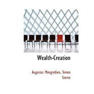 Wealth-creation by Mongredien, Augustus; Sterne, Simon, 9780554998978