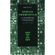 Ethica Thomistica : The Moral Philosophy of Thomas Aquinas by McInerny, Ralph M., 9780813208978