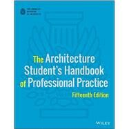 The Architecture Student's Handbook of Professional Practice by American Institute of Architects, 9781118738979