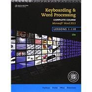 Keyboarding and Word Processing, Complete Course, Lessons 1-110: Microsoft Word 2013: College Keyboarding by VanHuss, Forde, Woo, Robertson, 9781133588979