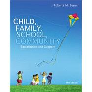 Child, Family, School, Community: Socialization and Support by Berns, 9781305088979