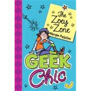 Geek Chic: The Zoey Zone by Palatini, Margie, 9780061138980