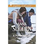 A Perfect Catch by Sugden, Anna, 9780373608980