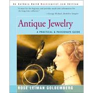 Antique Jewelry: A Practical & Passionate Guide by Goldemberg, Rose Leiman, 9780595088980