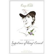 The Annotated Importance of Being Earnest by Wilde, Oscar; Frankel, Nicholas, 9780674048980