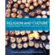Religion and Culture : Contemporary Practices and Perspectives by Hecht, Richard D.; Biondo, Vincent F., III, 9780800698980