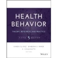 Health Behavior: Theory, Research, and Practice by Glanz, Karen, 9781118628980