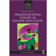 Organizational Theory in Higher Education by Manning; Kathleen, 9781138668980