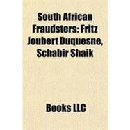 South African Fraudsters : Fritz Joubert Duquesne, Schabir Shaik by , 9781156868980