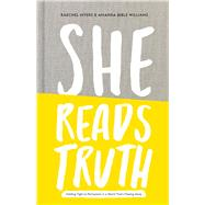 She Reads Truth Holding Tight to Permanent in a World That's Passing Away by Myers, Raechel; Williams, Amanda Bible, 9781433688980