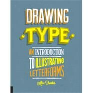 Drawing Type: An Introduction to Illustrating Letterforms by Fowkes, Alex, 9781592538980