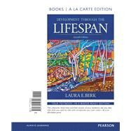 Development Through the Lifespan Books a la Carte Plus NEW MyLab Human Development-- Access Card Package by Berk, Laura E., 9780134488981
