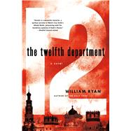 The Twelfth Department A Novel by Ryan, William, 9781250048981