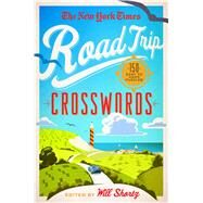 The New York Times Road Trip Crosswords 150 Easy to Hard Puzzles by Unknown, 9781250118981