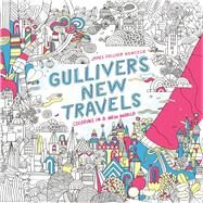 Gulliver's New Travels by Hancock, James Gulliver, 9781438008981