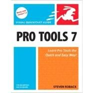 Pro Tools 7 for Macintosh and Windows : Visual QuickStart Guide by Roback, Steven, 9780321348982