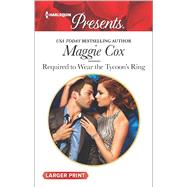 Required to Wear the Tycoon's Ring by Cox, Maggie, 9780373138982