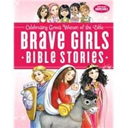 Brave Girls Bible Stories by Gerelds, Jennifer; Ivanov, Aleksey; Ivanov, Olga, 9780529108982