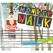 Monkey Walk by Madden, Colleen, 9780544888982