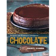 Chocolate 90 Sinful and Sumptuous Indulgences by Johansson, Elisabeth, 9781454908982