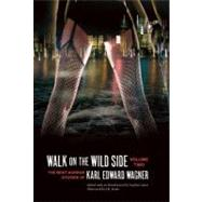 Walk on the Wild Side: The Best Horror Stories of Karl Edward Wagner by Wagner, Karl Edward; Jones, Stephen; Potter, J. K.; Straub, Peter; Drake, David (AFT), 9781933618982