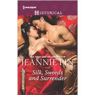 Silk, Swords and Surrender The Touch of Moonlight\The Taming of Mei Lin\The Lady's Scandalous Night\An Illicit Temptation\Capturing the Silken Thief by Lin, Jeannie, 9780373298983