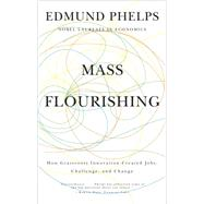 Mass Flourishing by Phelps, Edmund S., 9780691158983