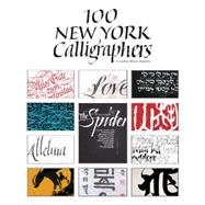 100 New York Calligraphers by Dantzic, Cynthia Maris, 9780764348983