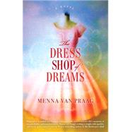 The Dress Shop of Dreams by Van Praag, Menna, 9780804178983