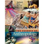 The Essence of Anthropology by Haviland, William A.; Prins, Harald E. L.; Walrath, Dana; McBride, Bunny, 9781305258983