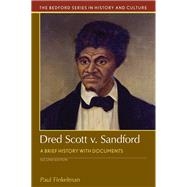 Dred Scott V. Sandford A Brief History with Documents by Finkelman, Paul, 9781319048983