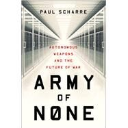 Army of None by Scharre, Paul, 9780393608984