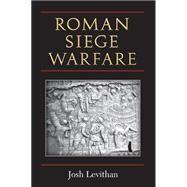 Roman Siege Warfare by Levithan, Joshua, 9780472118984