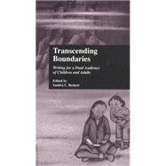 Transcending Boundaries: Writing for a Dual Audience of Children and Adults by Beckett; Sandra L., 9781138798984