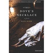 The Dove's Necklace by Alem, Raja; Halls, Katharine; Talib, Adam, 9781590208984